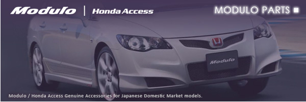 Click HERE to view the MODULO / HONDA ACCESS rance of Genuine parts and accessories.